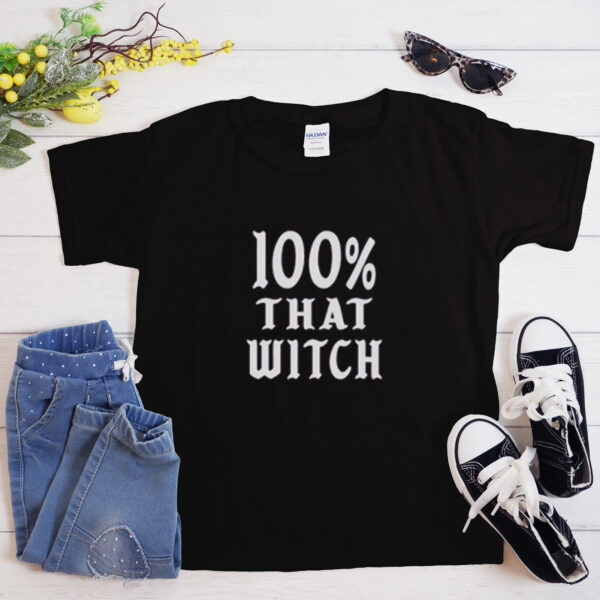 100% that witch t shirt