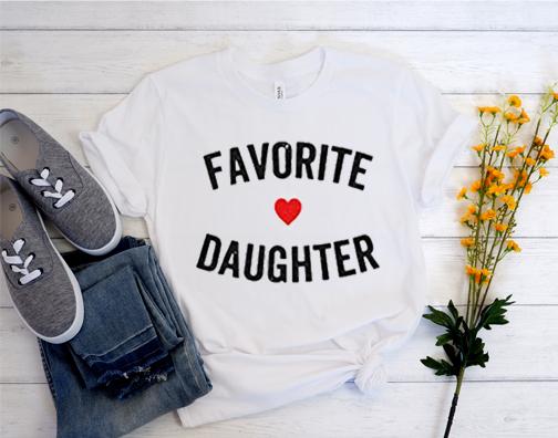 Favorite Daughter T Shirt
