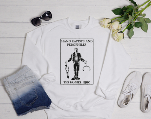 Hang Rapists And Pedophiles Sweatshirt