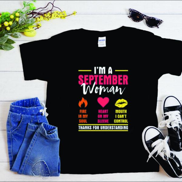 I'm A September Woman T Shirt