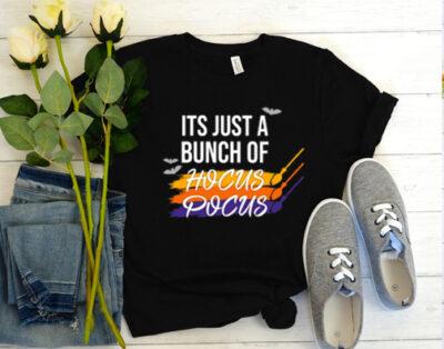 Its Just A Bunch Of Hocus Pocus - Halloween T-Shirt