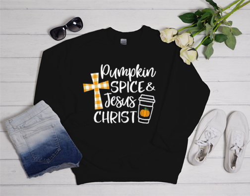 Pumpkin Spice and Jesus Christ Sweatshirt