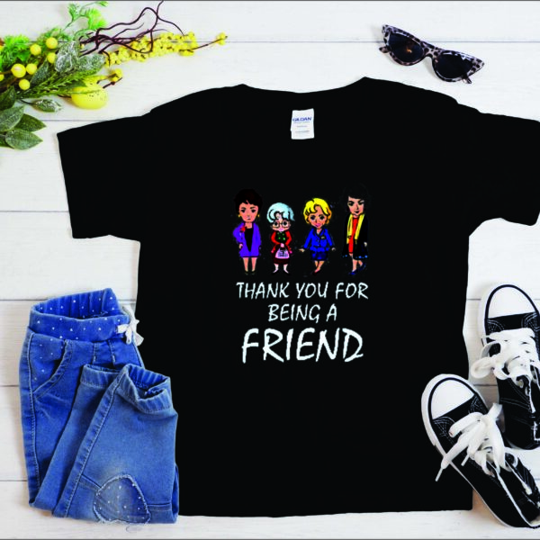 Thank You For Being A Friend The Golden Girls smooth T shirt