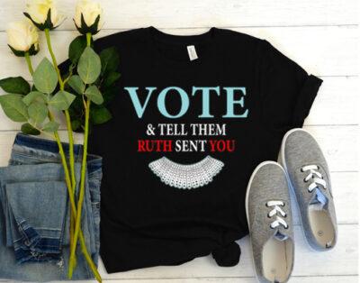 Vote & Tell Them Ruth Sent You T-Shirt