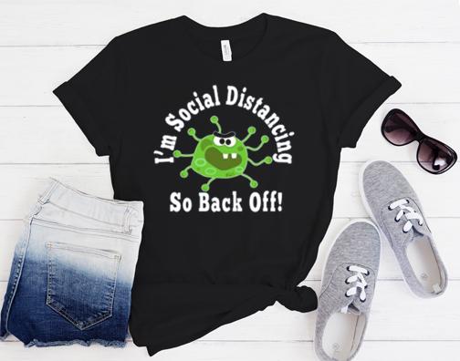 Social Distancing Back Off Germ Introvert T Shirt