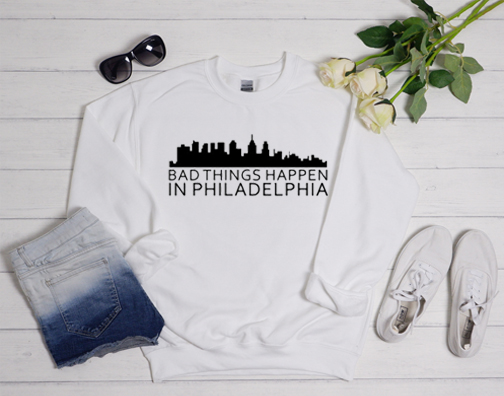 bad things happen in philadelphia Design Sweatshirt