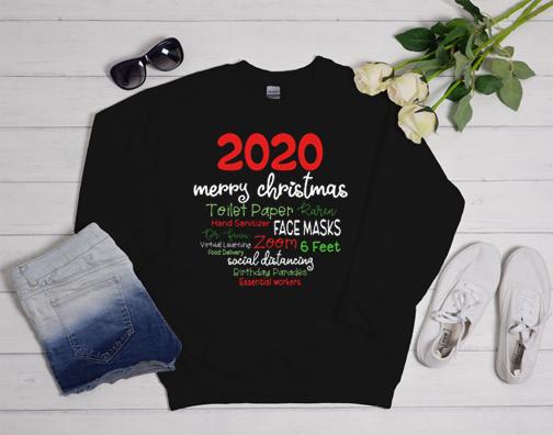 2020 merry christmas quarantine Sweatshirt
