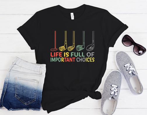 Life is Full Of Important Choices Golf Retro christmas T-Shirt