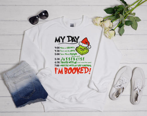The Grinch My Day I'm Booked Christmas Sweatshirt