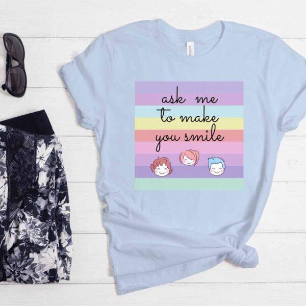 Ask me to make you smile T-Shirt