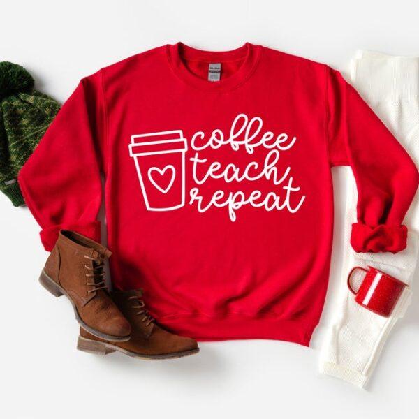 Coffee Teach Repeat Sweatshirt