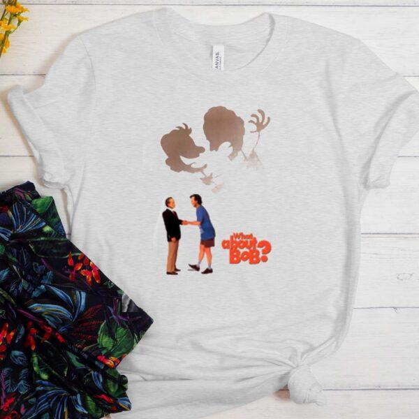 What About Bob impressive T Shirt