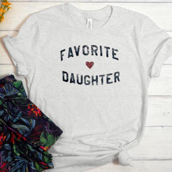 Favorite Daughter Fashionable Unisex Trending Graphic T Shirt