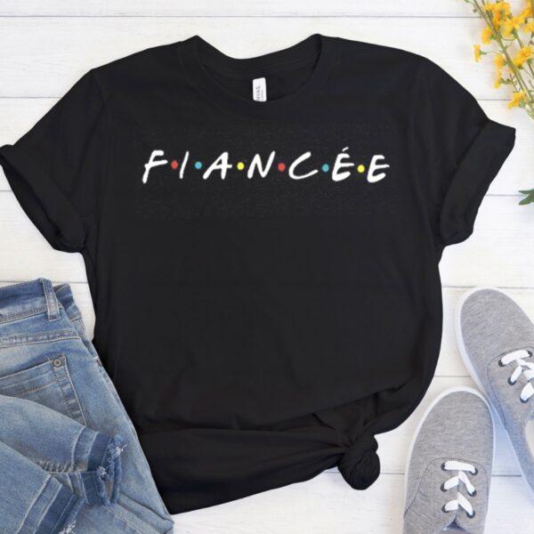 Fiancee - Friends TV Show Cool Trending T Shirt