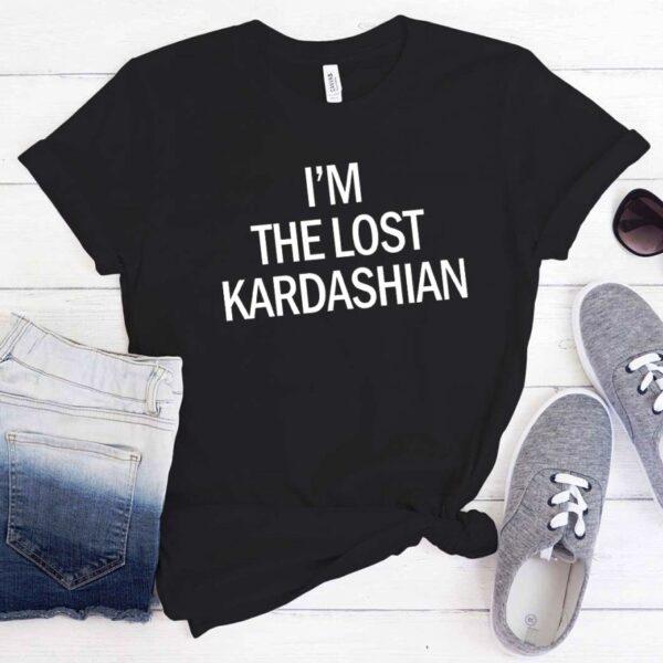I'm the lost kardashian t Shirt
