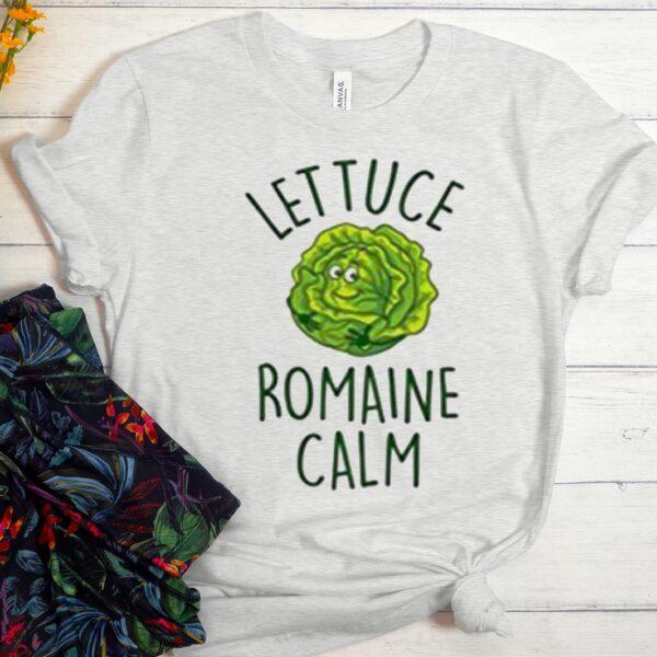 Lettuce Romaine Calm Funny Vegetable Pun Vegan Humor Unisex Trending Graphic T-Shirt